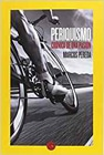 Periquismo, crónica de una pasión (Marcos Pereda). Libros de ciclismo.