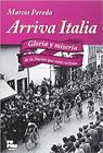 Arriva Italia: Gloria y miseria de la Nación que soñó ciclismo (Marcos Pereda). Libros de ciclismo.